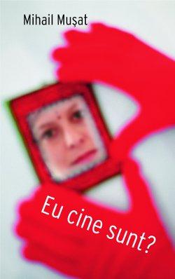 """Castiga una din cele 10 carti """"Eu cine sunt"""" de Mihail Musat si o invitatie la Bookfest"""