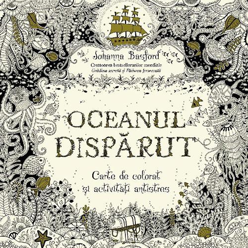 http://www.elefant.ro/carti/lecturi-motivationale/dezvoltare-personala/oceanul-disparut-carte-de-colorat-si-activitati-antistres-273296.html