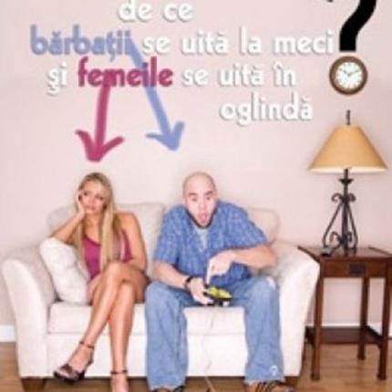 De ce barbatii se uita la meci si femeile se uita in oglinda