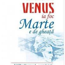 Venus ia foc, Marte e de gheata. Echilibrul hormonal - secretul vietii, al iubirii si al energiei