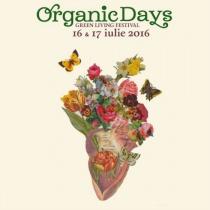 ORGANIC DAYS (festival de trai simplu si frumos): 16 & 17 iulie 2016. Programul complet