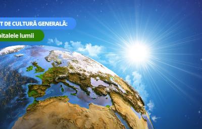 Test de cultura generala: Capitalele Lumii