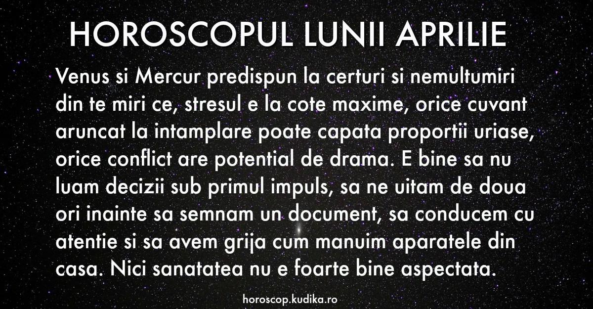 Astrologie: Horoscopul lunii aprilie pentru toate zodiile