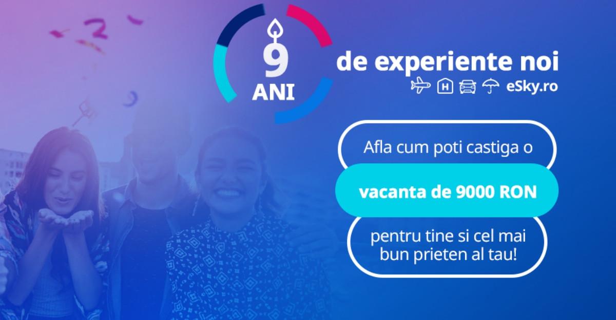 Primii 9 ani de experiențe noi cu eSky România îți aduc câte o vacanță ție și unei persoane dragi