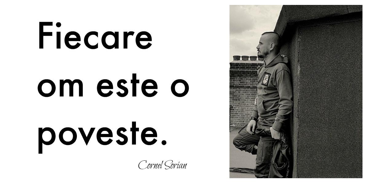 Cornel Sorian: Fac in fiecare moment ce imi dicteaza inima