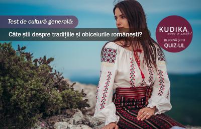 Test de cultura generala: Cate stii despre traditiile si obiceiurile romanesti?