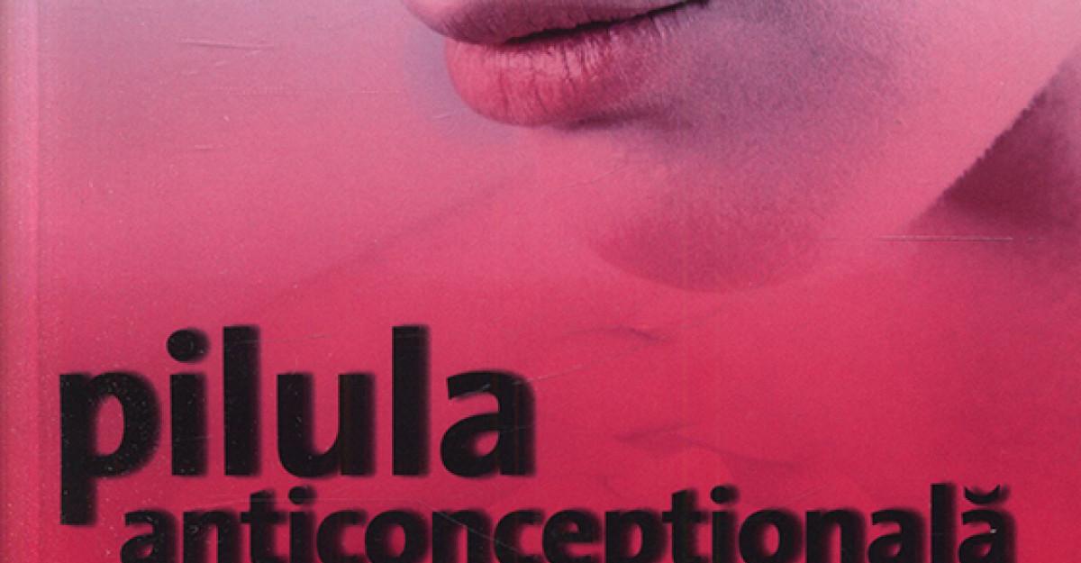 Pilula anticonceptionala si alte metode contraceptive