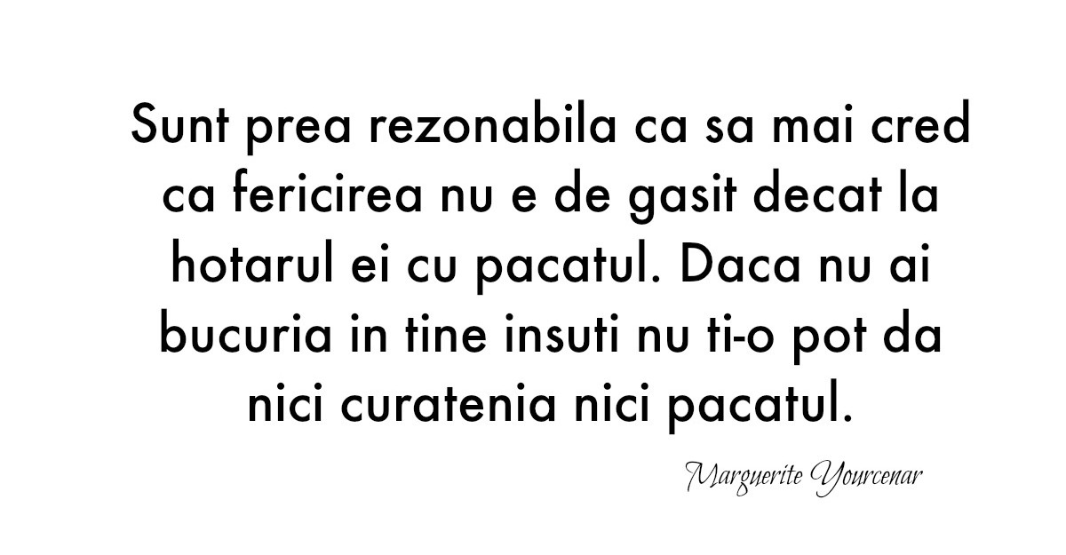 Alfabetul dragostei. Cele mai frumoase citate de iubire dupa Marguerite Yourcenar