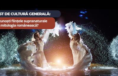 Test de cultura generala: Recunosti fiintele supranaturale din mitologia romaneasca?