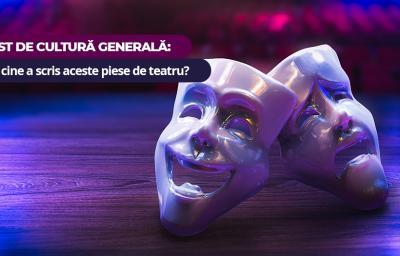 Test de cultura generala: Stii cine a scris aceste piese de teatru?