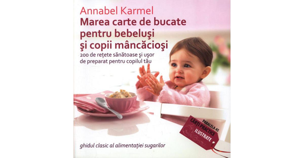 Marea carte de bucate pentru bebelusi si copii mancaciosi.