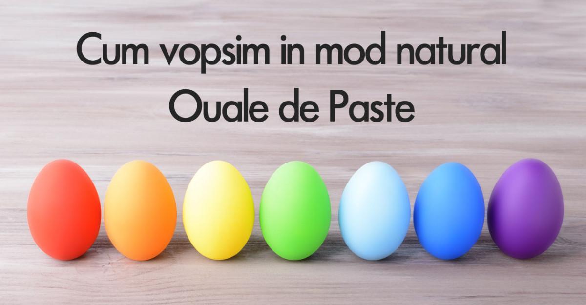 Cum vopsim Ouale de Pasti in mod natural