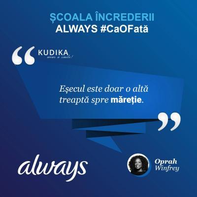 Scoala increderii Always #CaOFata