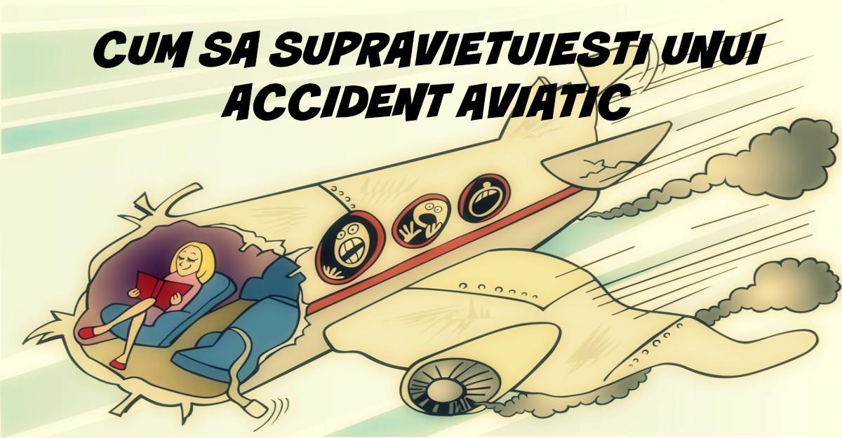 Cum sa supravietuiesti unui accident aviatic?