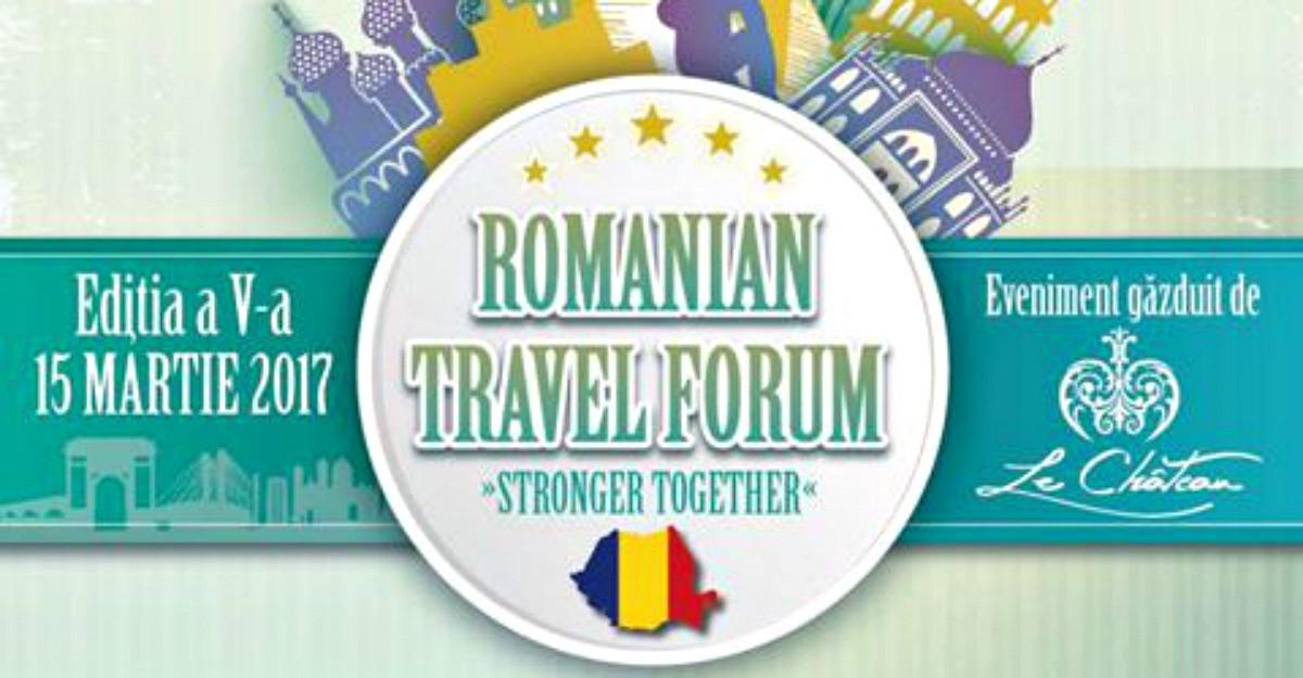 Romanian Travel Forum, pe 15 martie la Bucuresti