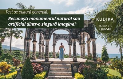 Test de cultura generala: Recunosti monumentul natural sau artificial dintr-o singura imagine?