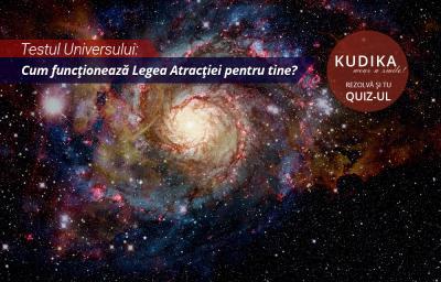 Testul Universului: Cum functioneaza legea atractiei pentru tine?