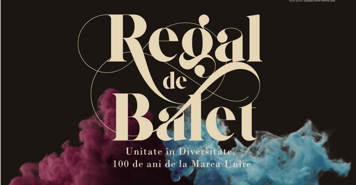 REGAL DE BALET: Povestea unui spectacol care unește românii, la Centenar