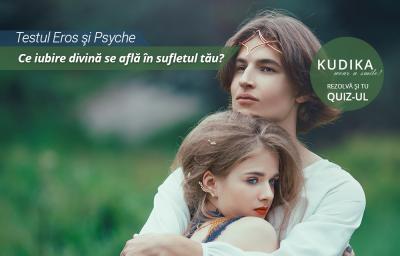 Testul Eros si Psyche: Ce iubire divina se afla in sufletul tau?
