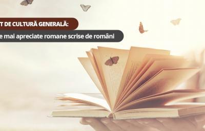 Test de cultura generala: Cele mai apreciate romane scrise de romani