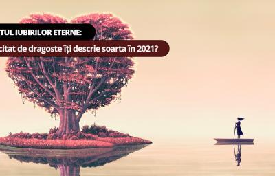 Testul iubirilor eterne: Ce citat de dragoste iti descrie soarta in 2021?