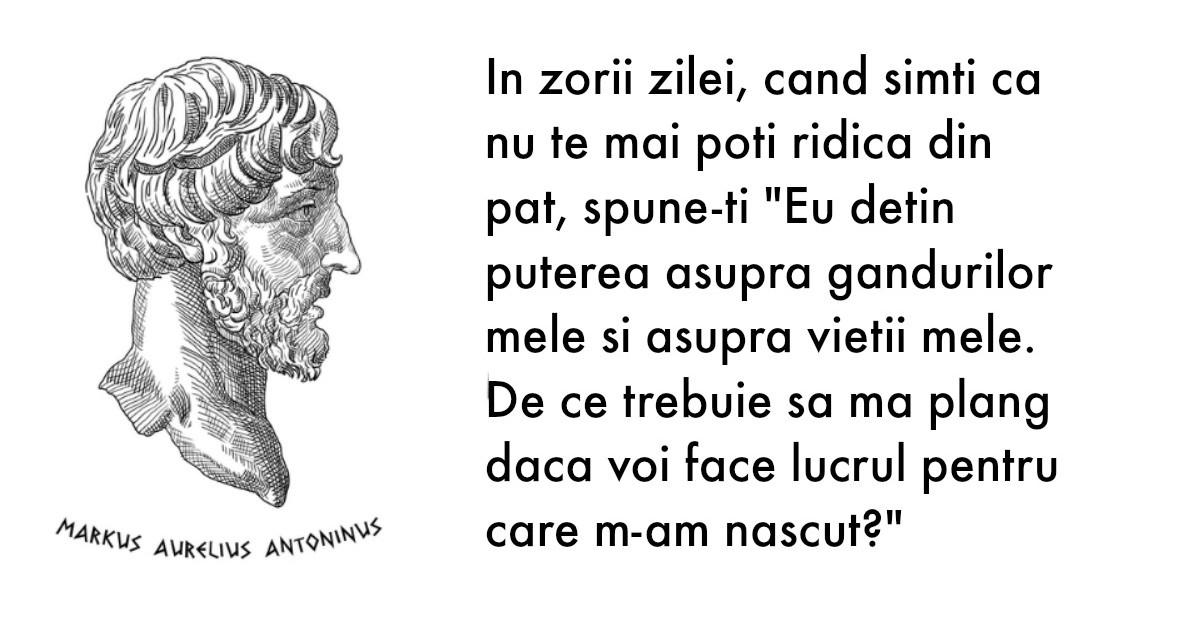 Sfatul lui Marcus Aurelius pentru a iti incepe fiecare zi cu zambetul pe buze