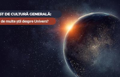 Test de cultura generala: Cat de multe stii despre Univers?