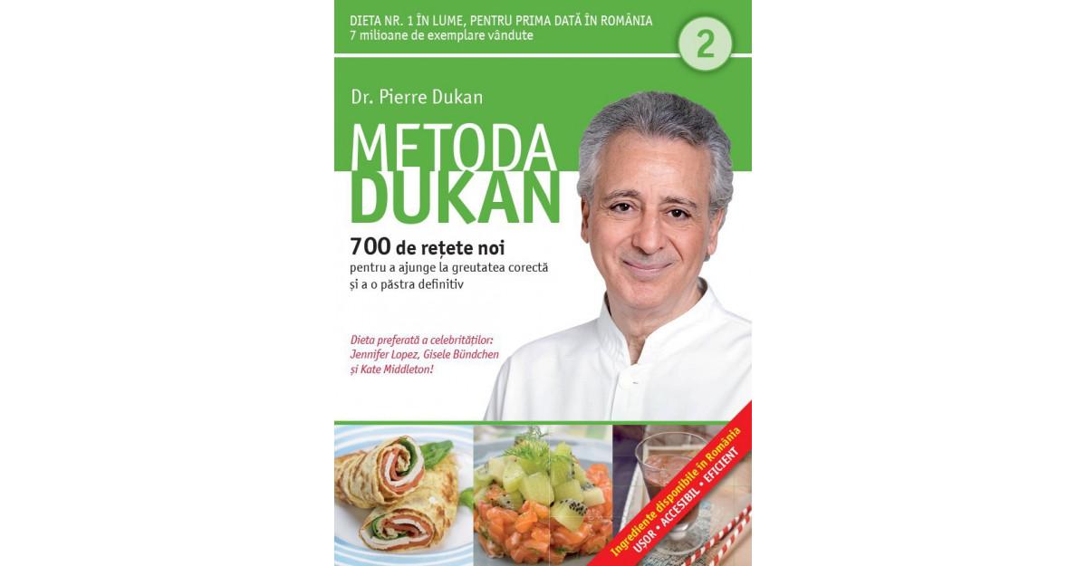 Metoda Dukan. 700 de retete noi pentru a ajunge la greutatea corecta si a o pastra definitiv
