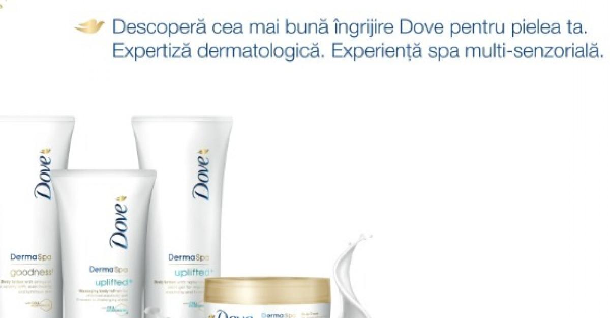 Descopera noile game Dove DermaSpa pentru ingrijirea pielii