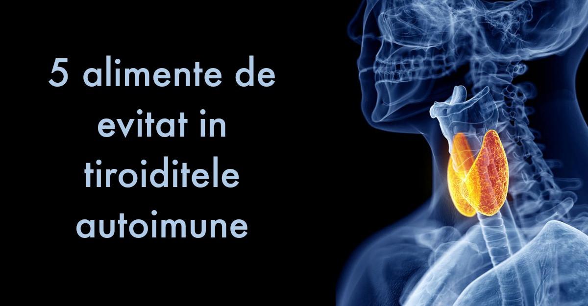Alimente de evitat in tiroidita autoimuna
