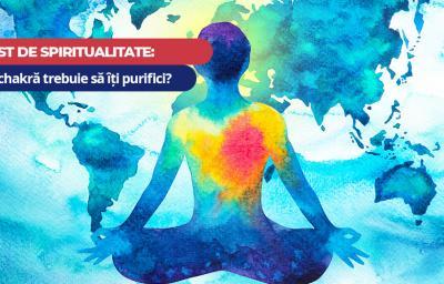Test de spiritualitate: Ce chakra trebuie sa iti purifici?