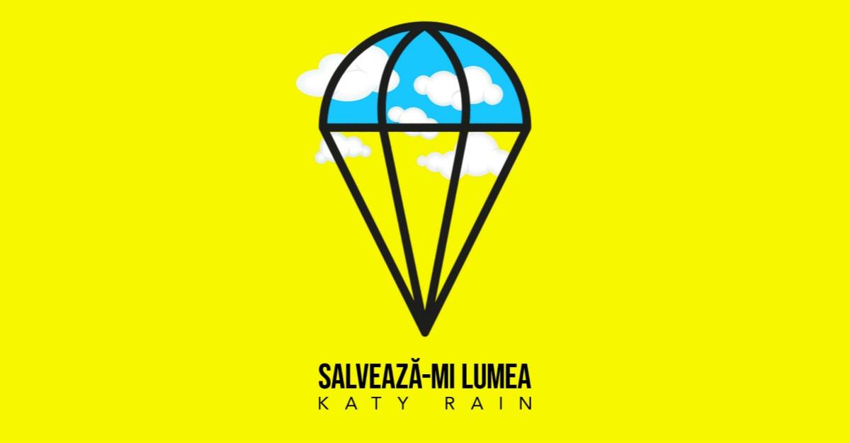 Salvează-mi lumea este mesajul lui Katy Rain
