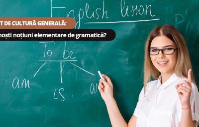 Test de cultura generala: Cunosti notiuni elementare de gramatica?