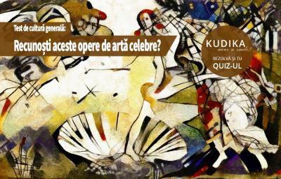 Test de cultura generala: Recunosti aceste opere de arta celebre?