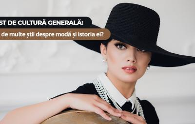 Test de cultura generala: Cat de multe stii despre moda si istoria ei?