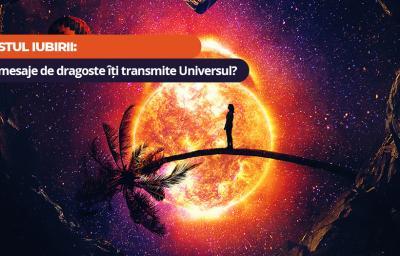 Testul iubirii: Ce mesaje de dragoste iti transmite Universul?