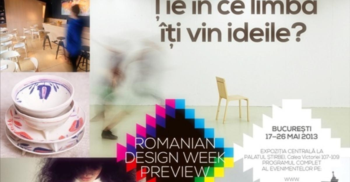 Romanian Design Week Preview: 17-26 mai 2013