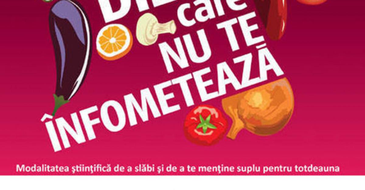 Dieta care nu te infometeaza. Modalitatea stiintifica de a slabi