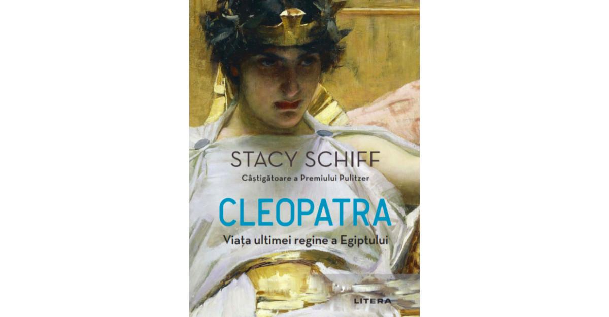 Cleopatra: Viata ultimei regine a Egiptului