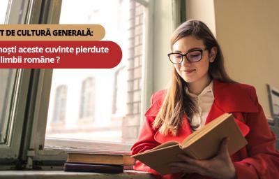Test de cultura generala: Cunosti aceste cuvinte pierdute ale limbii romane?