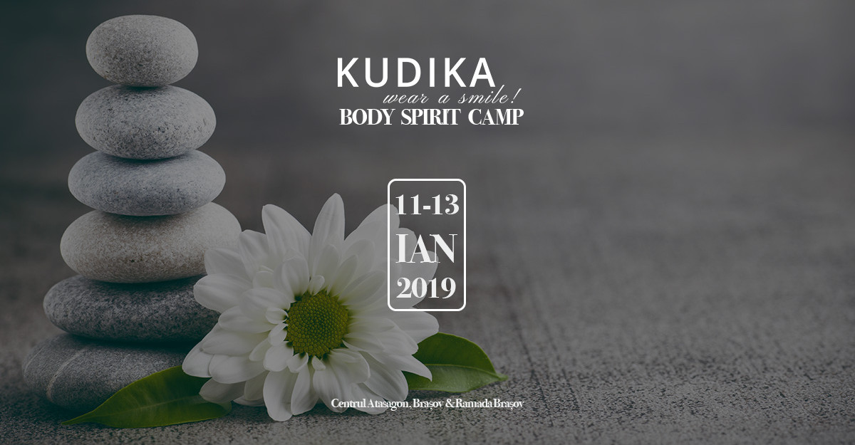 Dragostea de sine, prima lecție de la Kudika Body&Spirit Camp