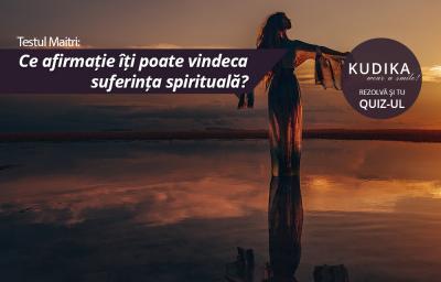 Testul Maitri: Ce afirmatie iti poate vindeca suferinta spirituala?