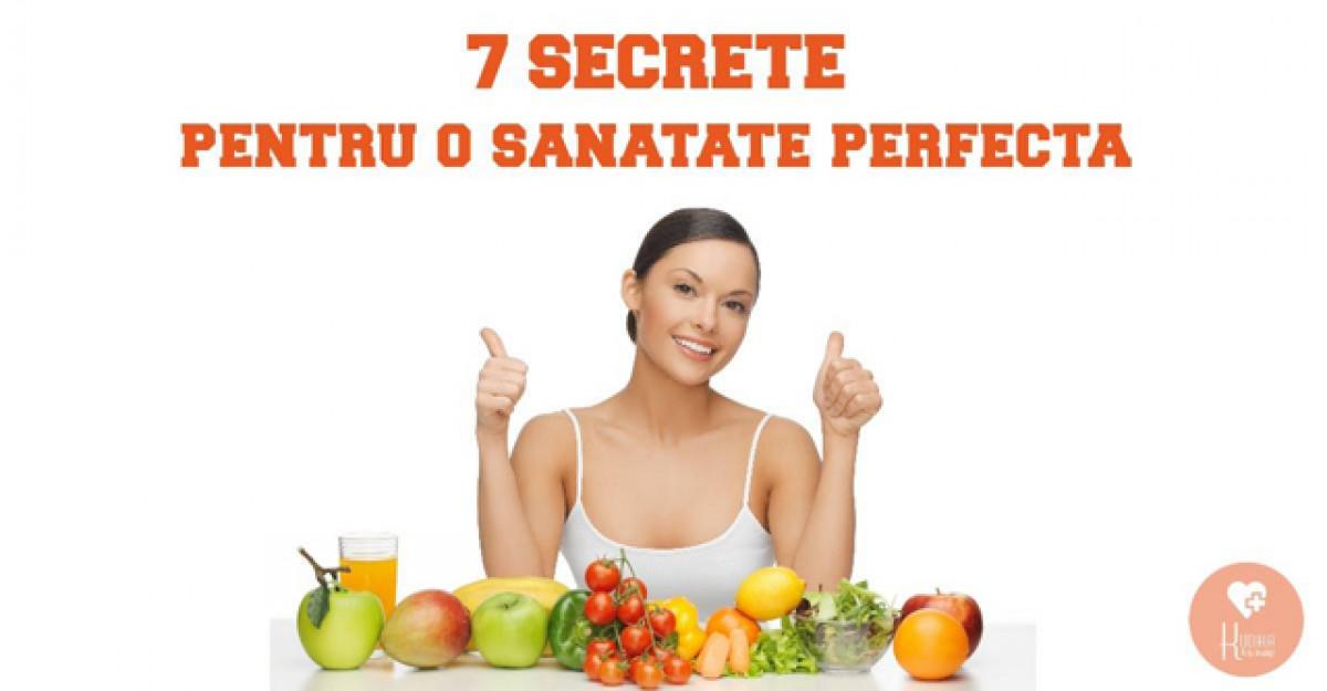 7 secrete pentru o sanatate perfecta