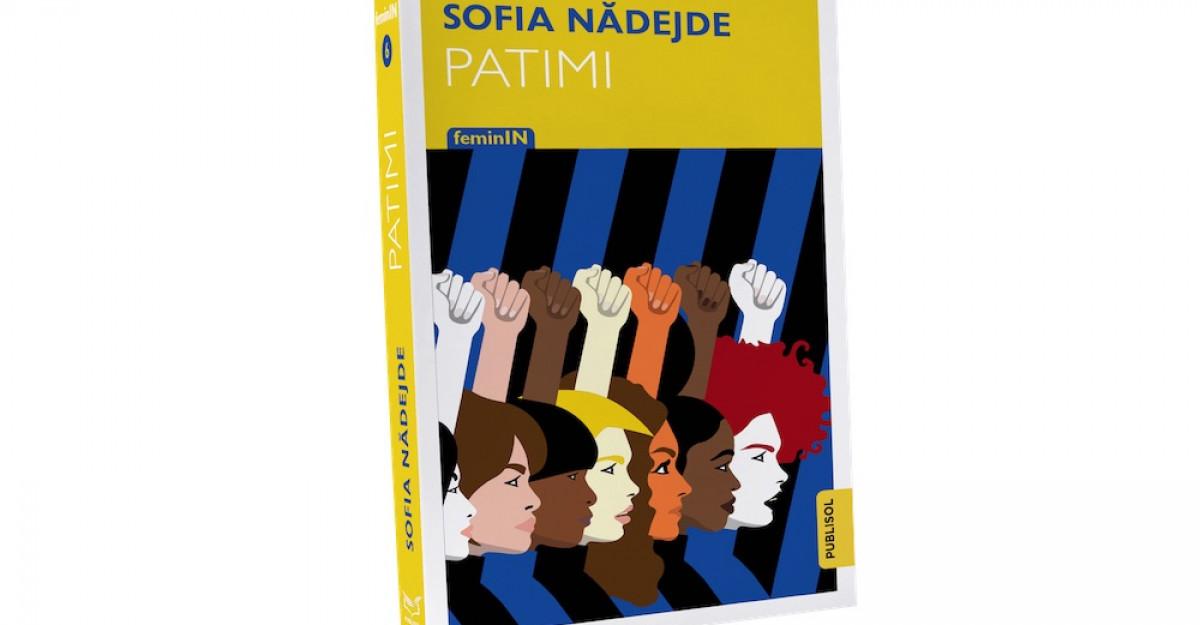 Colecția FeminIN - zece cărți de referință ale literaturii române - continuă cu PATIMI, de Sofia Nădejde!