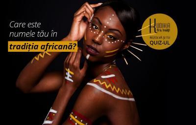 Care este numele tau in traditia africana?