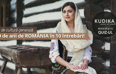 Test de cultura generala: 100 de ani de ROMANIA in 10 intrebari!
