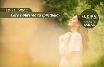 Testul sufletului: Care e puterea ta spirituala?