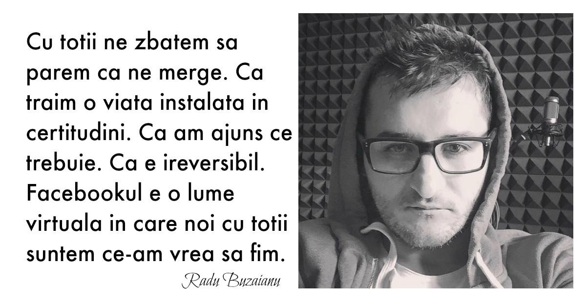Parerea lui Radu: 'Fericit esti cand iti permiti si insuccese'