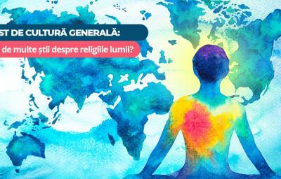 Test de cultura generala: Cat de multe stii despre religiile lumii?