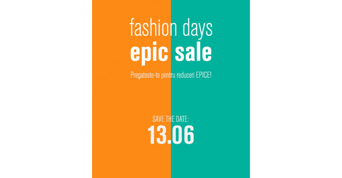 FASHION DAYS EPIC SALE, cel mai mare eveniment de shopping al verii organizat de Fashion Days: 13 -15 iunie